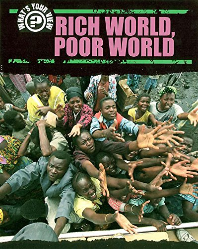 What's Your View?: Rich World/Poor World By Melanie Jarman