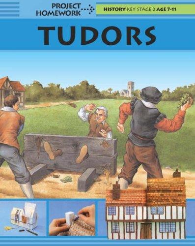 Project Homework: Tudors By Hachette Children's Group
