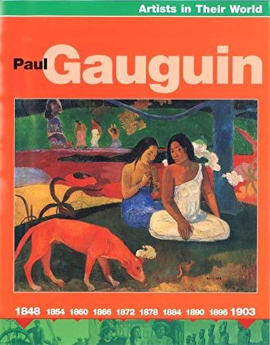 Artists in Their World: Paul Gaugin By Robert Anderson
