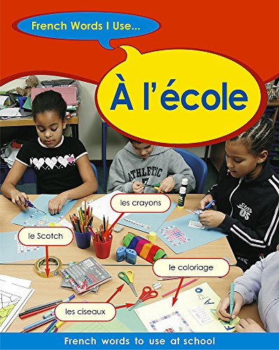French Words I Use: A L'Ecole By Sue Finnie