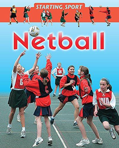 Starting Sport: Netball By Rebecca Hunter