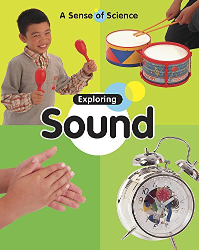 A Sense of Science: Exploring Sound By Claire Llewellyn