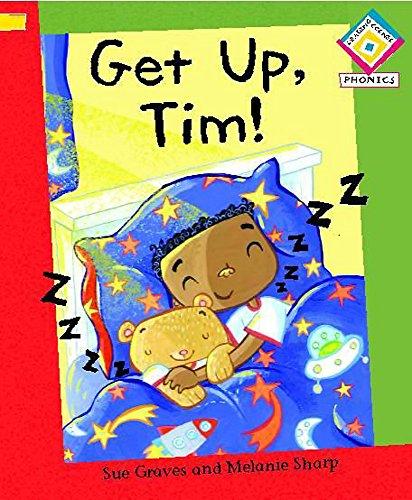 Reading Corner Phonics: Get Up, Tim! By Sue Graves