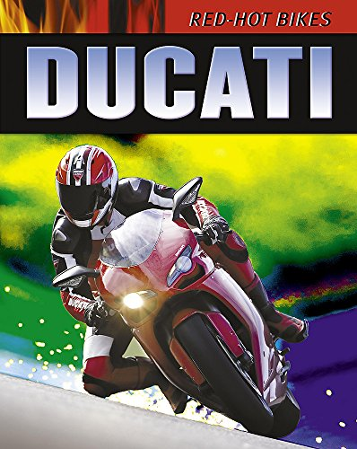 Red Hot Bikes: Ducati By Clive Gifford