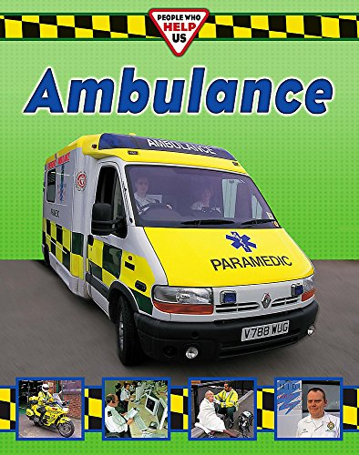 People Who Help Us: Ambulance Crew By Claire Hibbert