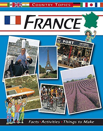 Country Topics: France By Rachel Wright