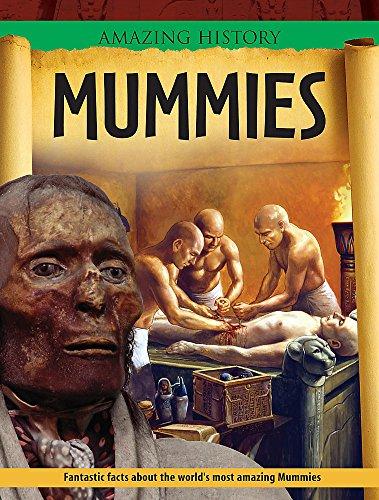 Amazing History: Mummies By John Malam