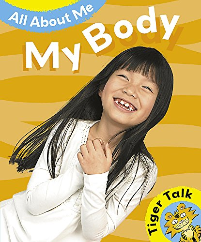 Tiger Talk: All About Me: My Body By Leon Read