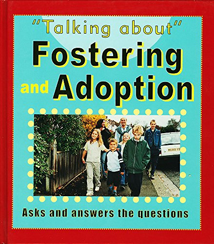 Talking About: Fostering and Adoption By Sarah Levete