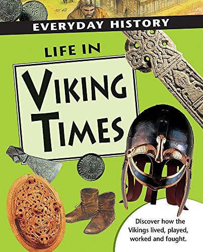 Everyday History: Life in Viking Times By Hazel Mary Martell