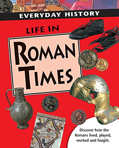 Everyday History: Life in Roman Times By Sarah Ridley