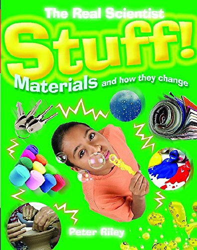 Stuff-Materials and How They Change By Peter Riley