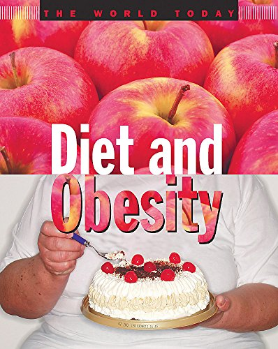 The World Today: Diet and Obesity By Jim Kerr