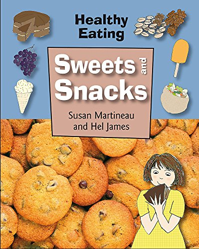 Healthy Eating: Sweets and Snacks By Susan Martineau
