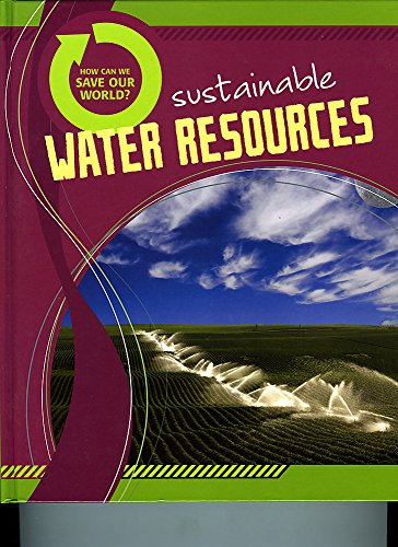 How Can We Save Our World?: Sustainable Water Resources By Anne Rooney