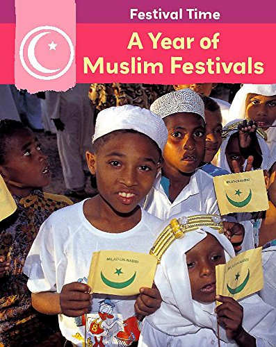 Festival Time: A Year of Muslim Festivals By Rita Storey