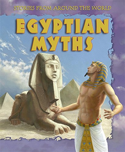 Stories From Around  the World: Egyptian Myths By Kathy Elgin
