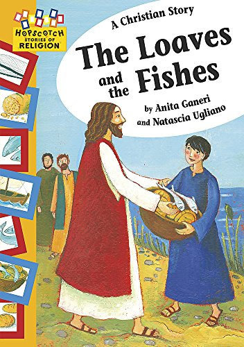 Hopscotch: Religion: A Christian Story - The Loaves and the Fishes By Anita Ganeri