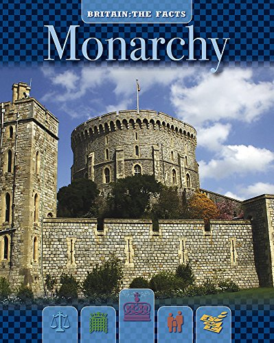 Britain: The Facts: Monarchy By Christopher Riches