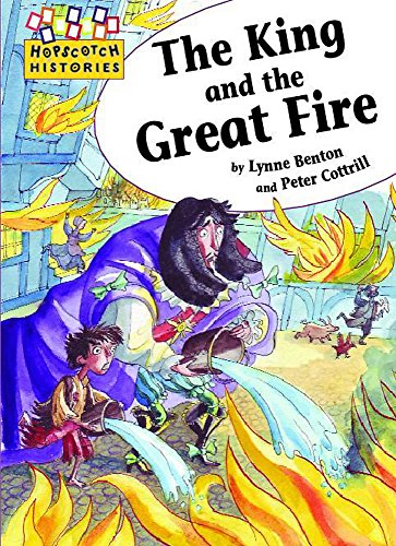 Hopscotch: Histories: The King and the Great Fire By Lynne Benton