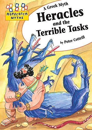 Hopscotch: Myths: Heracles and the Terrible Tasks By Peter Cottrill