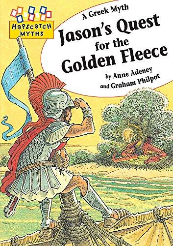 Hopscotch: Myths: Jason's Quest for the Golden Fleece By Anne Adeney