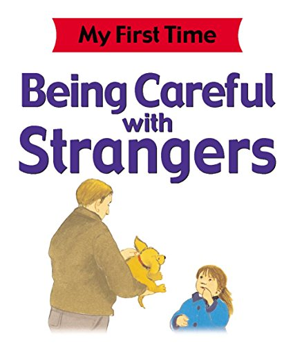 My First Time: Being Careful with Strangers By Kate Petty