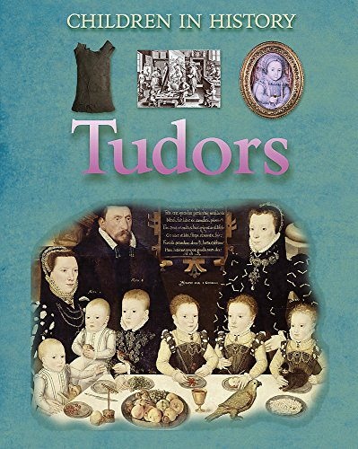 Children in History: Tudors By Fiona MacDonald
