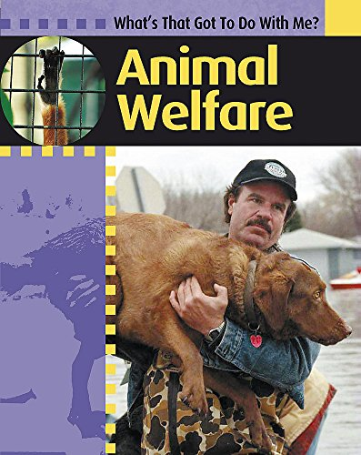 What's That Got to do with Me?: Animal Welfare. By Antony Lishak
