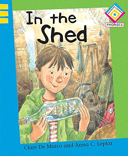 Reading Corner Phonics: In the Shed By Clare De Marco