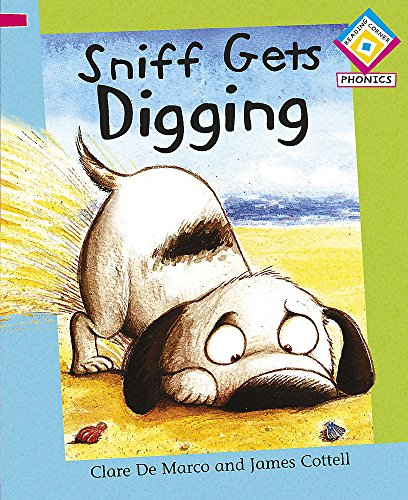 Reading Corner Phonics: Sniff Gets Digging By Clare De Marco