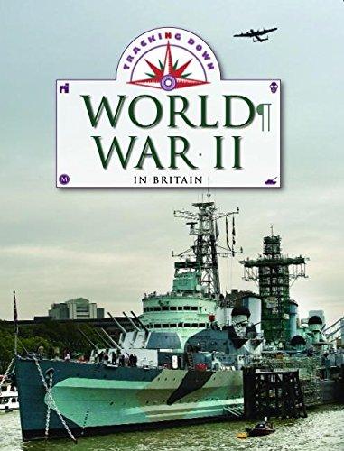 World War II in Britain (Tracking Down) By Liz Gogerly
