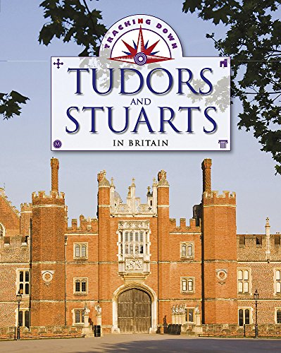 Tracking Down: The Tudors and Stuarts in Britain By Liz Gogerly