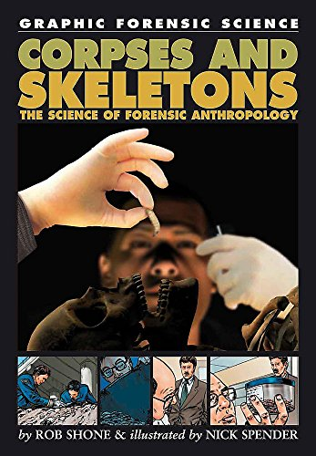 Corpses and Skeletons: The Science of Forensic Anthropology by Rob Shone
