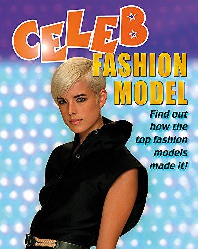 Celeb: Fashion Model By Clare Hibbert