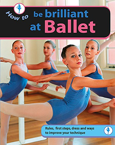 How to... Be Brilliant at Ballet By Craig Dodd