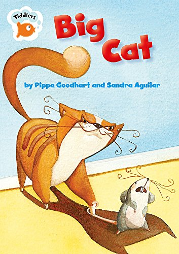Tiddlers: Big Cat By Pippa Goodhart
