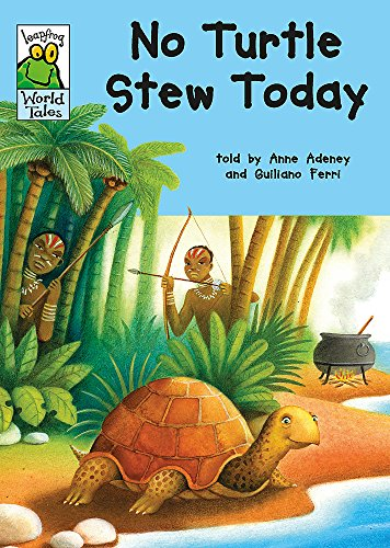 Leapfrog World Tales: No Turtle Stew Today By Anne Adeney