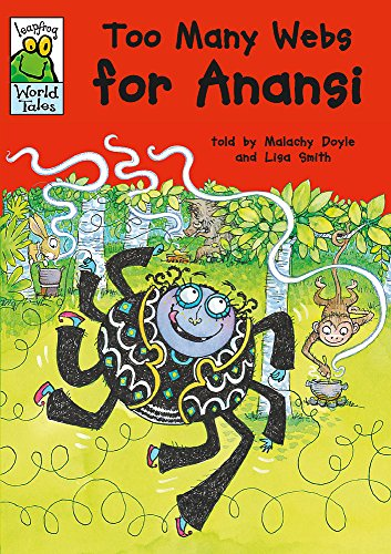 Leapfrog World Tales: Too Many Webs for Anansi By Malachy Doyle