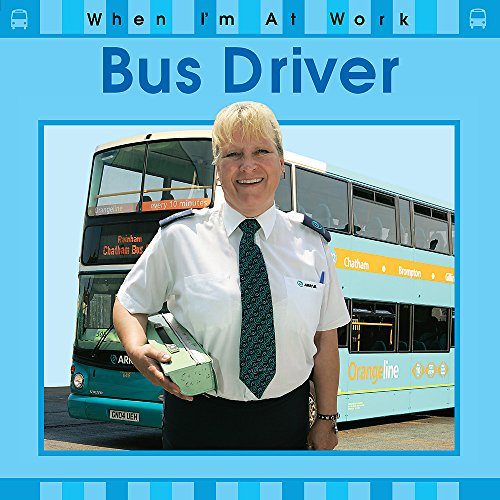 When I'm At Work: Bus Driver By Sue Barraclough