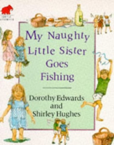 My Naughty Little Sister Goes Fishing By Dorothy Edwards