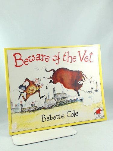 Beware of the Vet By Babette Cole