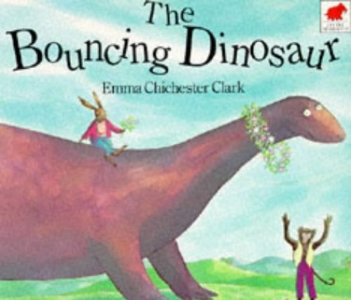 The Bouncing Dinosaur By Emma Chichester Clark