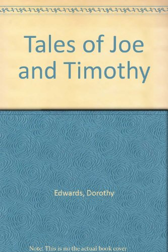 Tales of Joe and Timothy By Dorothy Edwards