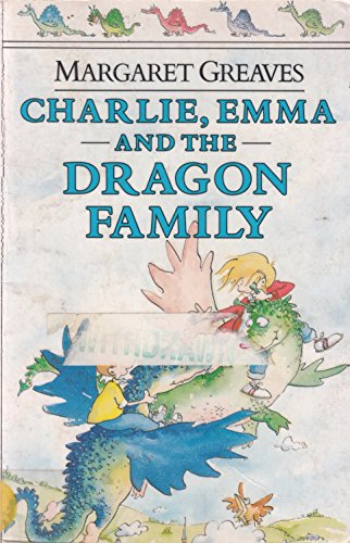 Charlie, Emma and the Dragon Family By Margaret Greaves