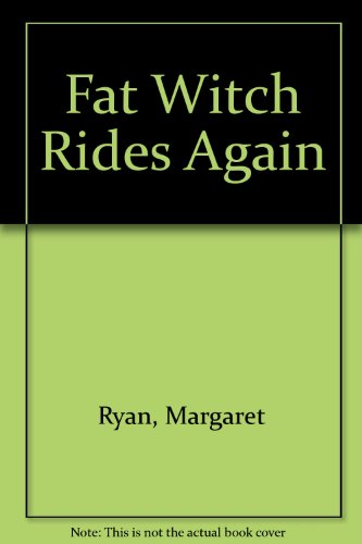 Fat Witch Rides Again By Margaret Ryan