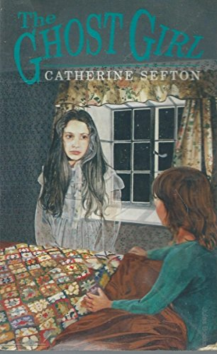 Ghost Girl By Catherine Sefton