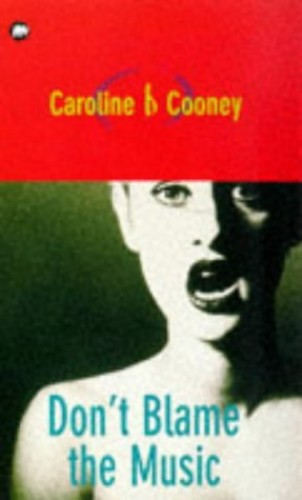 Don't Blame the Music (Teens) By Caroline B. Cooney