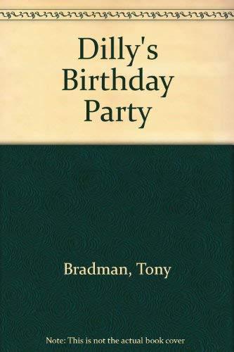 Dilly's Birthday Party By Tony Bradman