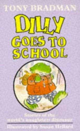 Dilly Goes to School By Tony Bradman